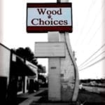 Road side sign for Wood'n'Choices